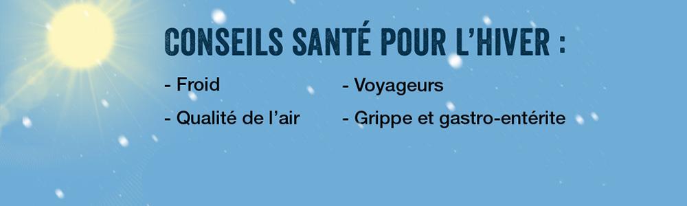 Campagne conseils pour l'hiver : froid, qualitéde l'air, voyageurs et grippe et gastro-entérite.