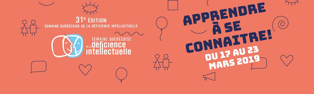 Bandeau marquant la Semaine québécoise de la déficience intellectuelle du 17 au 23 mars 2019.