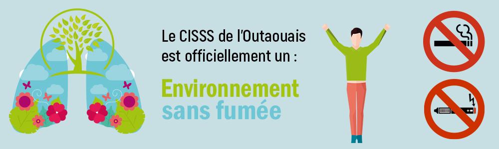 Le CISSS de l'Outaouais est maintenant officiellement un environnement sans fumée.